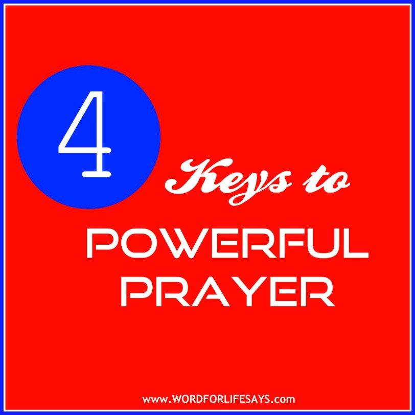 4 Keys to Powerful Prayer