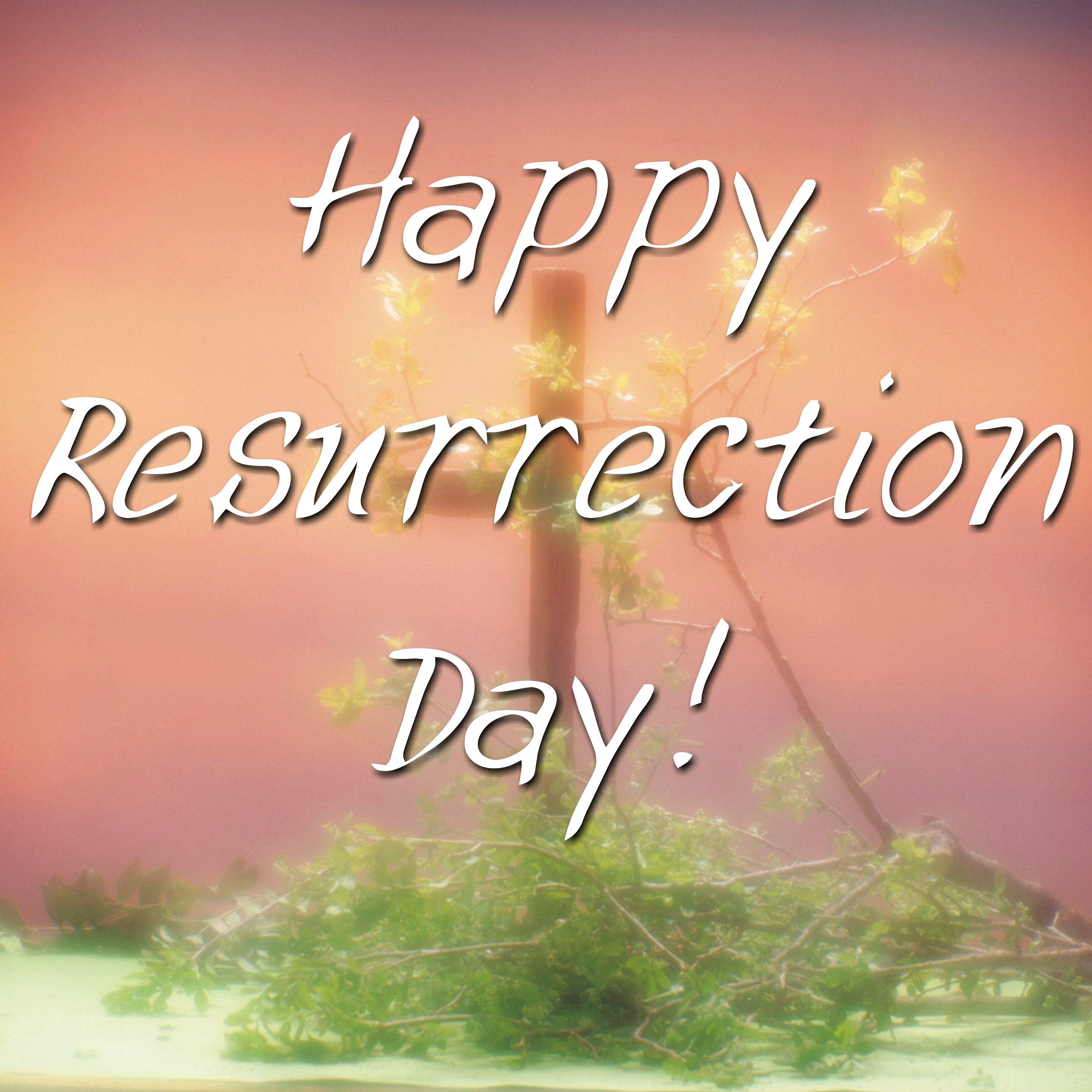 """Happy Resurrection Sunday """"Happy Resurrection ..."""