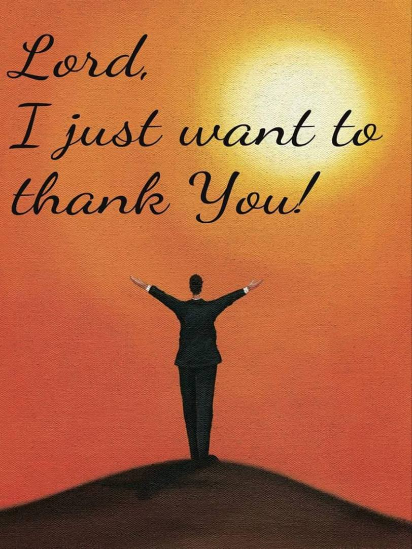 Lord, I just want to THANK YOU! | Word For Life Says