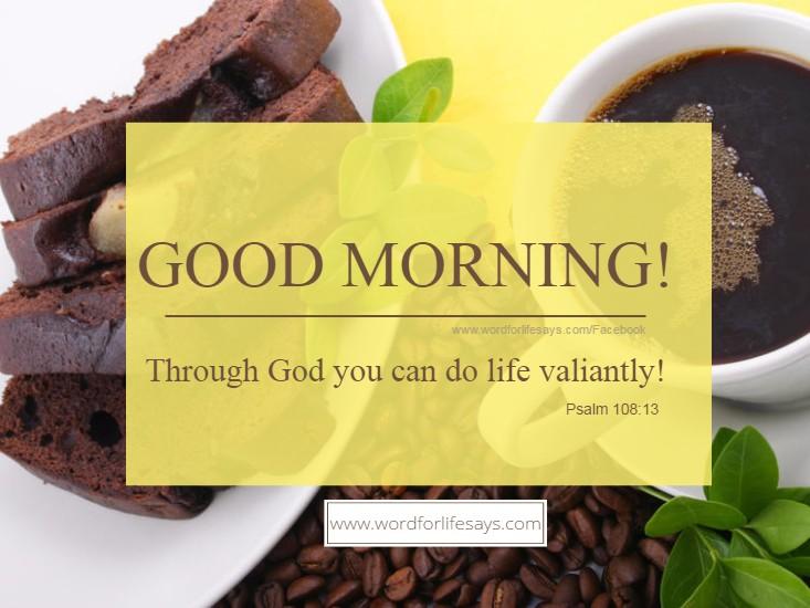 good-morning-through-god-you-can-do-life-valiantly