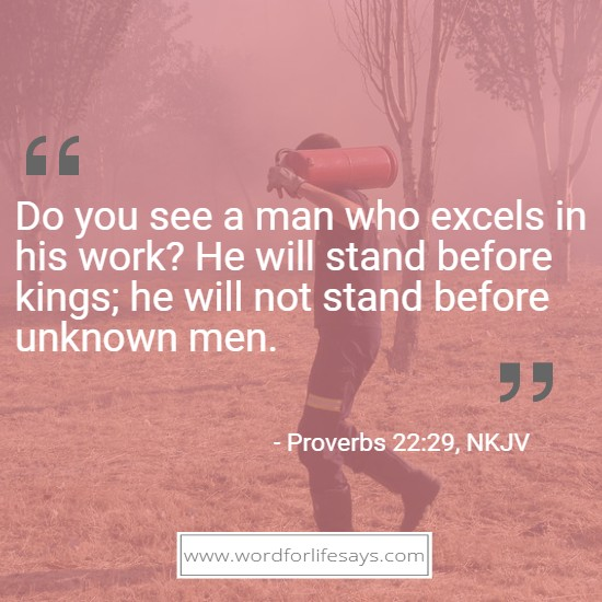a-man-who-excels-in-his-work-will-stand-before-kings-proverbs-22-29