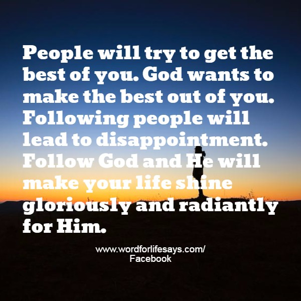 Follow God and He will make your life shine