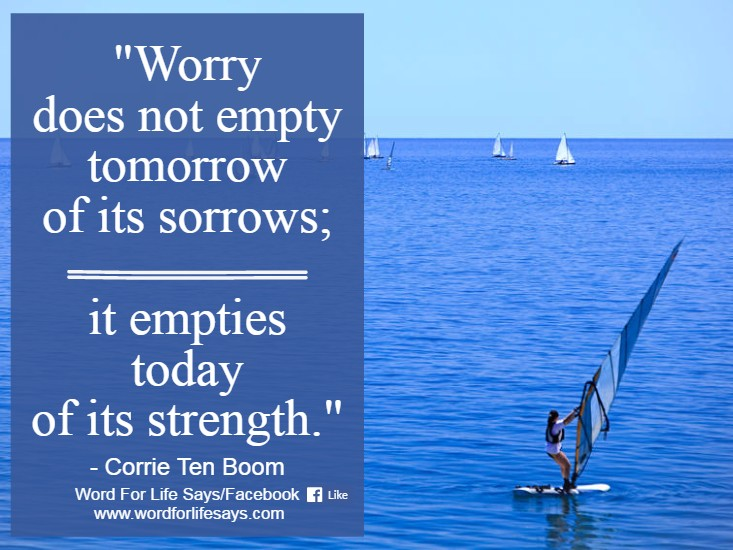 worry-does-not-empty-tomorrow-of-sorrows-corrie-ten-boom