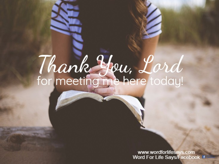 Thank You Lord For Meeting Me Here Today Words To Live By Word