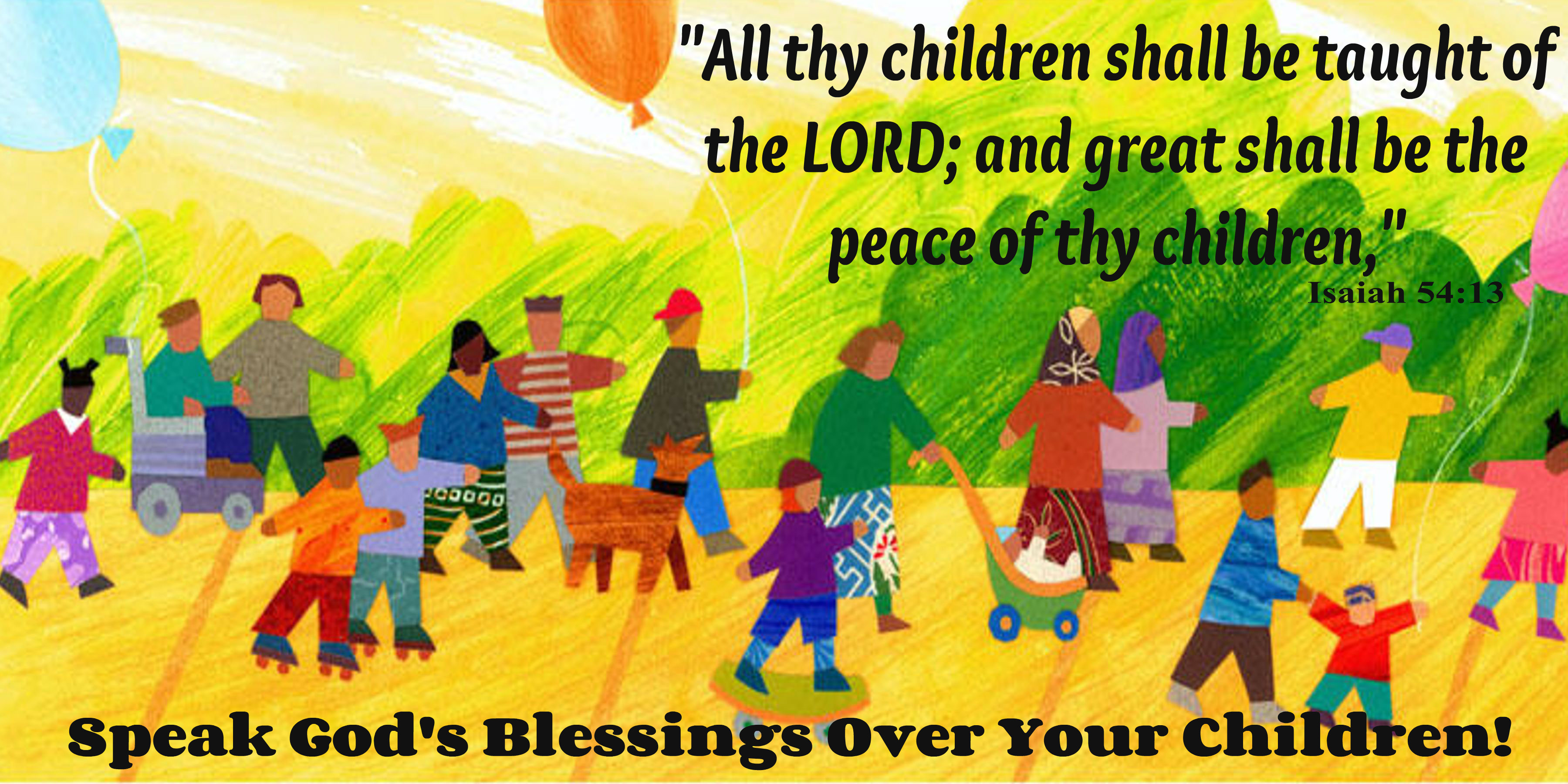 children are a blessing from god All children are given by god to be blessings to their parents (even to the ungodly) a quiver full of children is a great blessing, but is not part of god's.