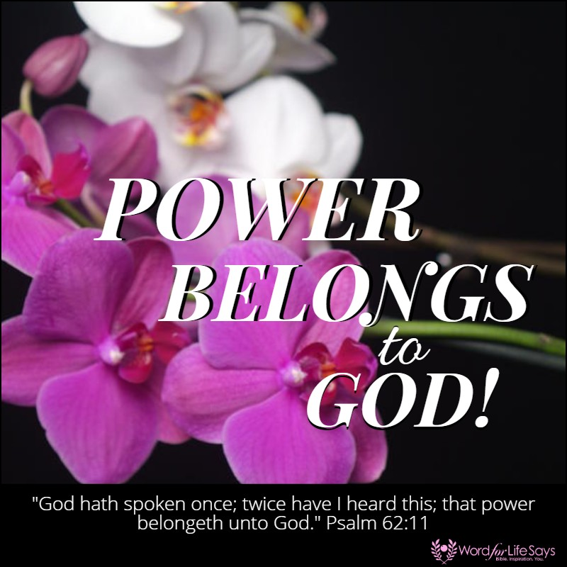 """Power Belongs to God!"""" – Word For Life Says…"""